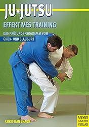 Ju Jutsu - Effektives Training: Das Prüfungsprogramm vom Grün- und Blaugurt