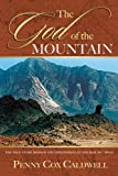 The God of the Mountain: The True Story Behind the Discoveries at the Real Mount Sinai
