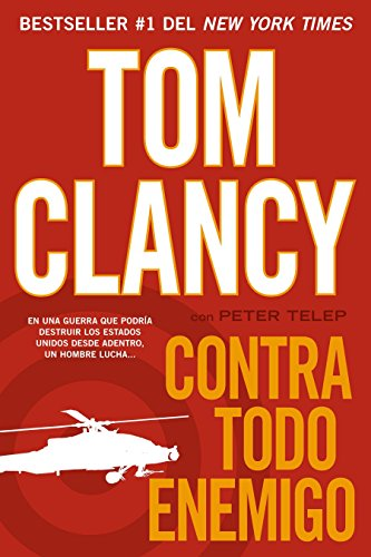 Contra todo enemigo (Spanish Edition) [Tom Clancy - Peter Telep] (Tapa Blanda)
