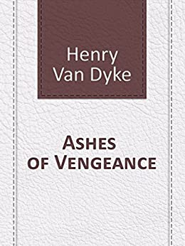 the works of henry van dyke essay Van dyke, henry (10 november 1852–10 april 1933), presbyterian minister, poet,   publishers sold hundreds of thousands of copies and translated the work  a  few examples of how nature influenced his most well-known essays and poetry.