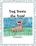 Dog down the Road, Matt Sciascia, 1468539078