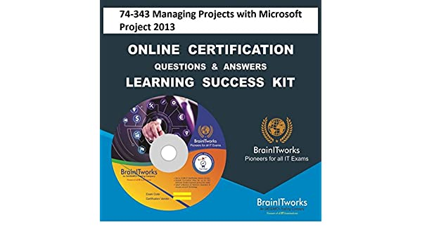 Amazon.com: 74-343 Managing Projects with Microsoft Project 2013 ...