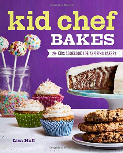 Kid Chef Bakes: The Kids Cookbook for Aspiring Bakers (Best Subscriptions For Kids)