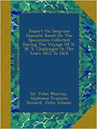 Report on deep-sea deposits based on the specimens collected