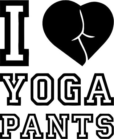 cc8db8e583b39 Image Unavailable. Image not available for. Color: I Love Yoga Pants Funny  Vinyl Decal Sticker Bumper Car ...