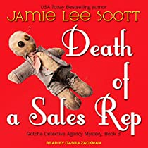 DEATH OF A SALES REP: GOTCHA DETECTIVE AGENCY SERIES, BOOK 3