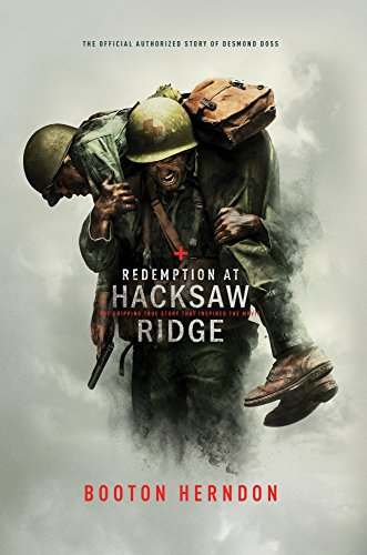 Redemption At Hacksaw Ridge: The Gripping True Story That Inspired The Movie (Best Obituaries Ever Written)