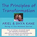 The Principles of Transformation: Being in the Moment Speech by  Ariel and Shya Kane Narrated by  Ariel and Shya Kane