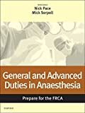 General and Advanced Duties in Anaesthesia: Prepare for the FRCA: Key Articles from the Anaesthesia and Intensive Care Medicine Journal