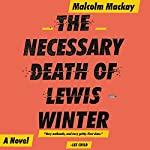 The Necessary Death of Lewis Winter | Malcolm Mackay,Angus King - contributor
