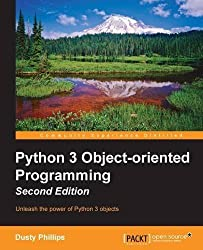 Python 3 Object-oriented Programming - Second Edition by Dusty Phillips (2015-08-20)