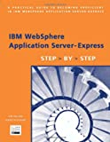 IBM WebSphere Application Server-Express: Step by Step (Step-by-Step series)