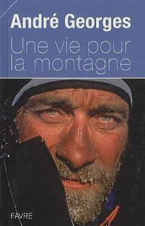 Une vie pour la montagne, Georges, André