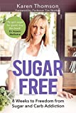 img - for Sugar Free: 8 Weeks to Freedom from Sugar and Carb Addiction book / textbook / text book