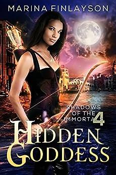 Hidden Goddess (Shadows of the Immortals Book 4) by [Finlayson, Marina]