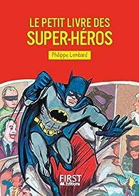 Le Petit livre des super-héros par Philippe Lombard