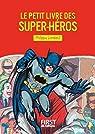 Le Petit livre des super-héros par Lombard