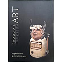 Iroquois Art: Visual Expressions of Contemporary Native American Artists