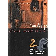 Hans Jean Arp: Pour se laisser guider par la nature