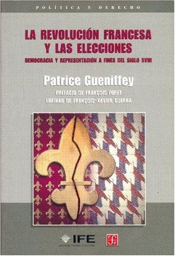 Download La Revolución francesa y las elecciones. Democracia y representación a fines del siglo XVIII (Politica y Derecho) (Spanish Edition) pdf epub