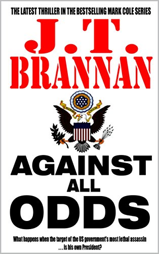 Against All Odds (Mark Cole, book 7) by J T Brannan