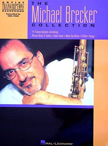 The Michael Brecker Collection: Tenor (Tenor Saxophone Transcriptions)