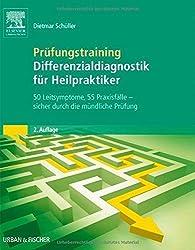 Prüfungstraining Differenzialdiagnostik für Heilpraktiker : 50 Leitsymptome. 50 Praxisfälle - sicher durch die mündliche Prüfung von Schüller, Dietmar (2011) Taschenbuch