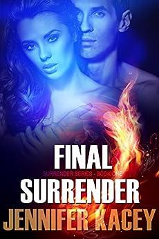 Final Surrender (Surrender Series Book 1) by [Kacey, Jennifer]