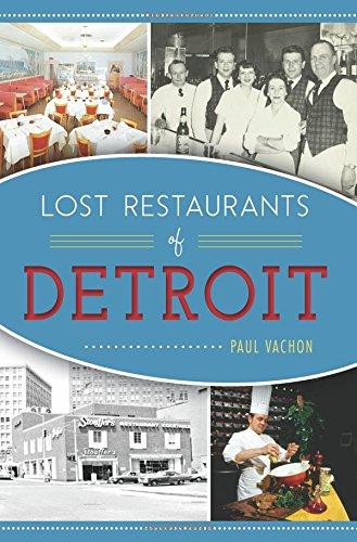 Lost Restaurants of Detroit (American Palate)