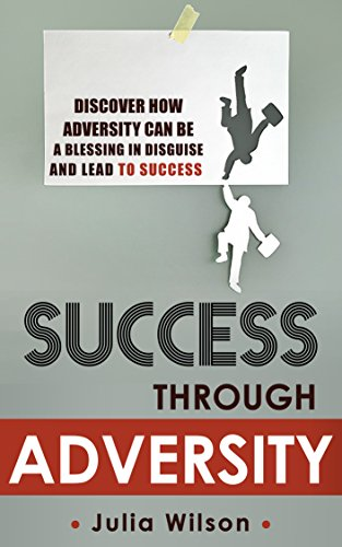 Success Through Adversity: Discover How Adversity Can Be a Blessing In Disguise And Lead To Success (Achieve Anything, Happiness, Achieve Goals, Setting Goals, Business, Success Principles, Winning) (Can Disguise compare prices)