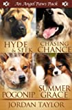 Angel Paws Pack 1: Hyde and Seek, Chasing Chance, Pogonip, Summer Grace (Angel Paws Box-Set)