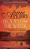 Blood on the Water (William Monk Mystery, Book 20): An atmospheric Victorian mystery (William Monk 20)