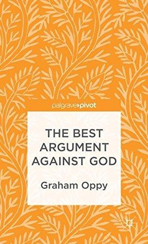 The Best Argument against God (Palgrave Pivot) by G. Oppy (2013-07-23)