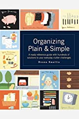 Organizing Plain and Simple: A Ready Reference Guide With Hundreds Of Solutions to Your Everyday Clutter Challenges Paperback