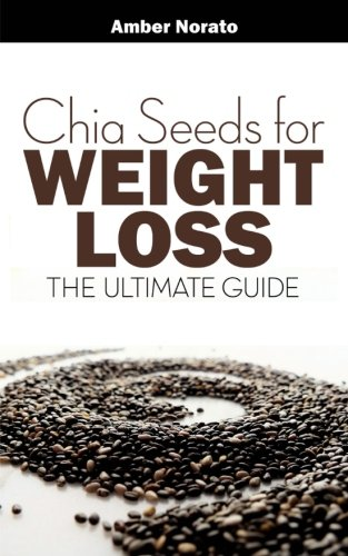 Read Online Chia Seeds for Weight Loss: The Ultimate Guide pdf