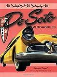 It's Delightful! It's Delovely! It's... DeSoto Automobiles (De Soto)