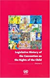 Legislative History of the Convention on the Rights of the Child, United Nations, 9211541778