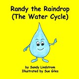 Randy the Raindrop (The Water Cycle)