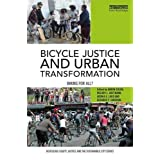 Bicycle Justice and Urban Transformation: Biking for all?