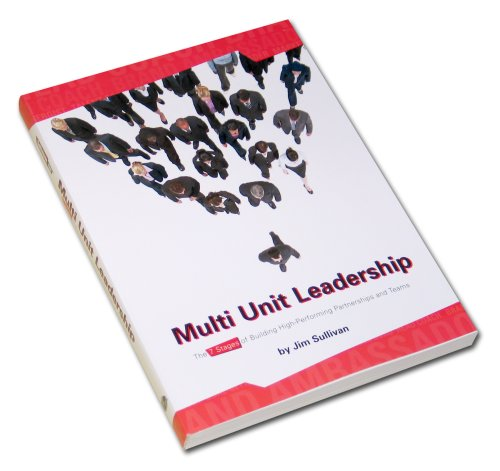 Multi Unit Leadership: The 7 Stages of Building High-Performing Partnerships and Teams