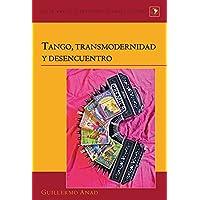 Tango, transmodernidad y desencuentro (Latin America) (Spanish Edition)