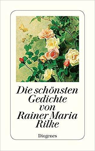Die Schönsten Gedichte Von Rainer Maria Rilke Rainer Maria