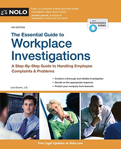 Essential Guide to Workplace Investigations, The: A Step-By-Step Guide to Handling Employee Complaints & Problems PDF