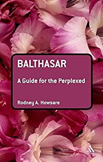 A Guide through Balthasar's Theology beyond the Trilogy