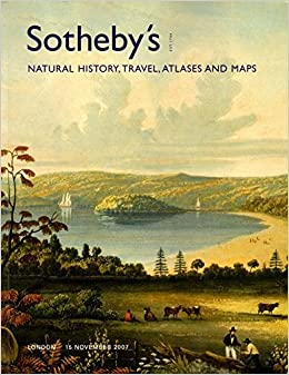 SOTHEBY'S Natural History Travel Atlases and Maps 15 November 2007.