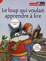 Le loup qui voulait apprendre à lire par Geneviève Noël