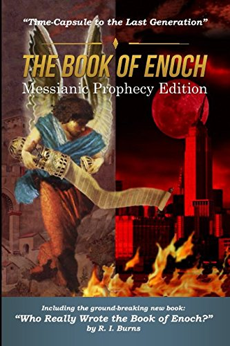 The Book of Enoch Messianic Prophecy Edition: Time-Capsule to the Last Generation
