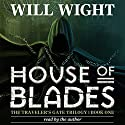 House of Blades: The Traveler's Gate Trilogy, Volume 1 Hörbuch von Will Wight Gesprochen von: Will Wight