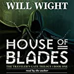 House of Blades: The Traveler's Gate Trilogy, Volume 1 | Will Wight