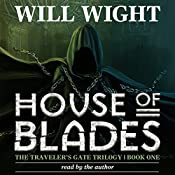 House of Blades : The Traveler's Gate Trilogy, Volume 1 | Will Wight
